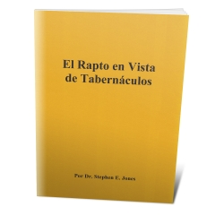 Spanish - The Rapture in the Light of Tabernacles