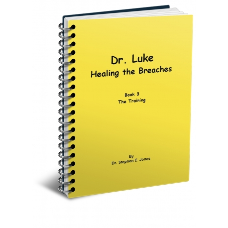 Dr. Luke: Healing the Breaches - Book 3