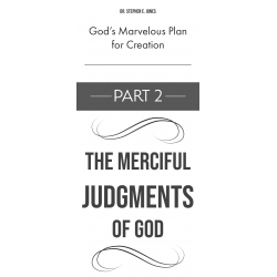 God's Marvelous Plan for Creation, Part 2 - The Merciful Judgments of God