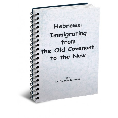 Hebrews: Immigrating from the Old Covenant to the New