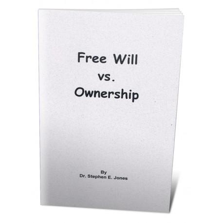 Free Will Versus Ownership
